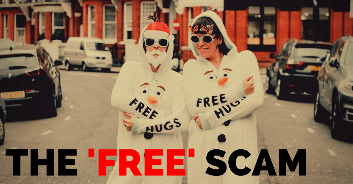 The Free Scam: If It Doesn't Cost Anything, You're The One Being Sold