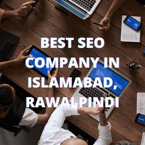 BEST SEO COMPANY IN ISLAMABAD, RAWALPINDI