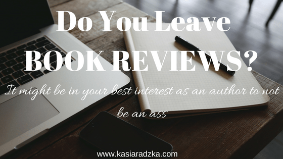 Dear Author, You Don't Need To Be An Ass When Leaving Book Reviews