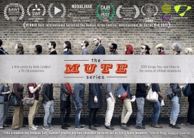 <h5>The Mute Series (Short Films)</h5><p>Written & directed by Andy Lambert <br> Produced by 76Ltd                                                                                                      </p>