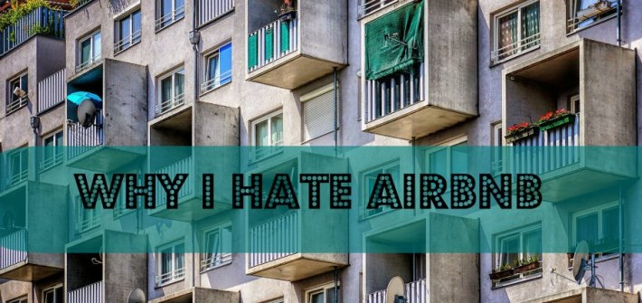 My rants: Why I hate Airbnb flat balcony house