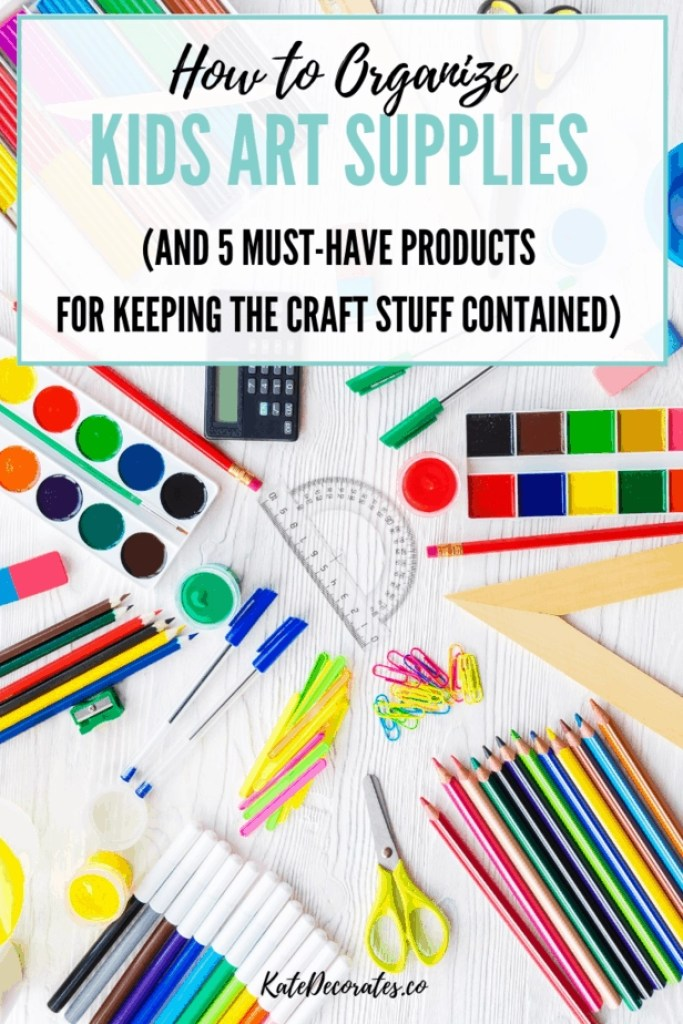 great tips on how to organize kids arts and crafts supplies