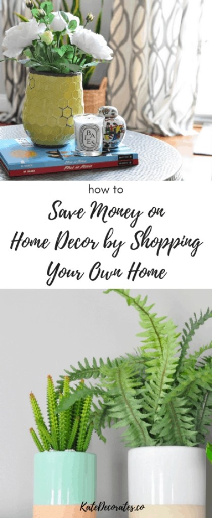 Love these tips on shopping your own home for decor! Great way to save money on home decor too.