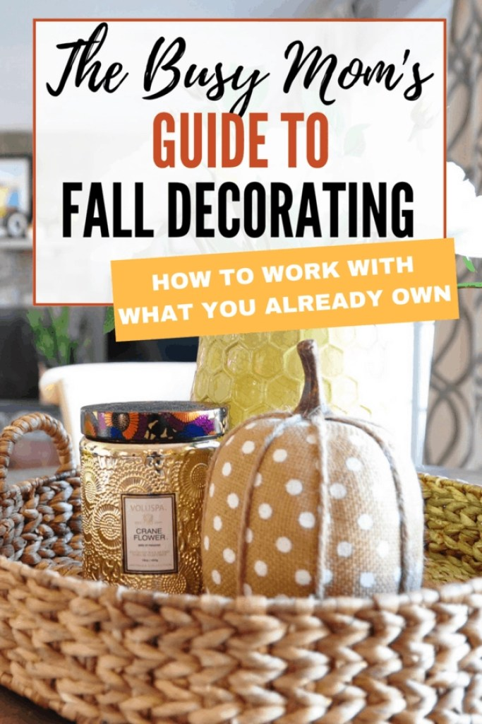 busy mom guide to quick and easy fall decorating