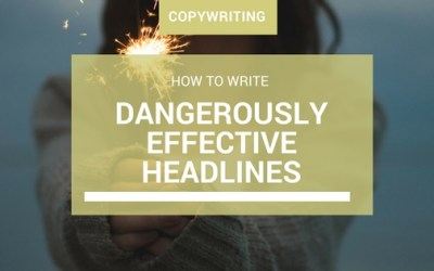 How to Write Dangerously Effective Headlines In 30 Seconds  [Free Mini-Training]