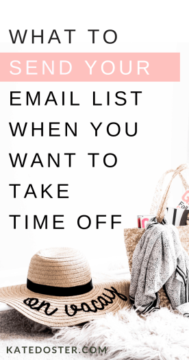 What to send your email list when you want to take time off. Don't want to leave your email list in the dark because you want to step away from blogging for a while? Here's how to go vacation on your blog without ditching your email list.
