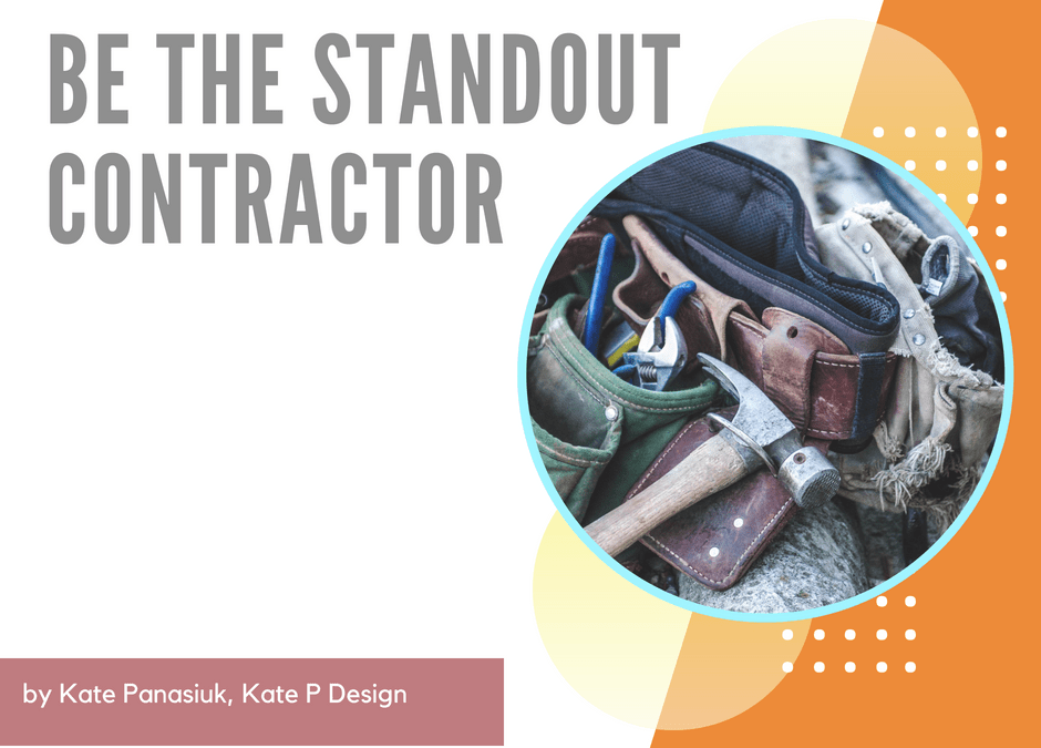 Be the standout contractor