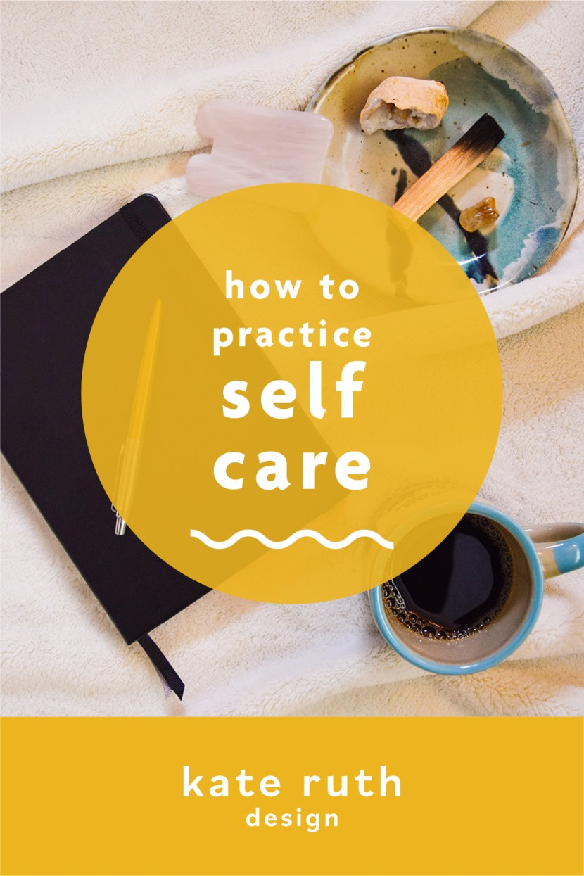 "photo of journal and coffee cup on a blanket with the text: ""how to practice self care"""