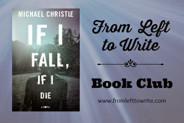 If I Fall, If I Die by Michael Christie - for the From Left to Write Book Club.