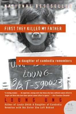 First They Killed My Father: A Daughter of Cambodia Remembers by Loung Ung.