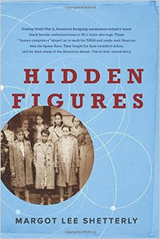 Hidden Figures: The American Dream and the Untold Story of the Black Women Mathematicians Who Helped Win the Space Race by Margot Lee Shetterly. The book is an important contribution to the body of knowledge out in the ether about African American history.