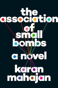 The Association of Small Bombs by Karan Mahajan.