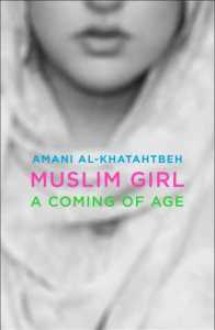 Muslim Girl: A Coming of Age by Amani Al-Khatahtbeh.