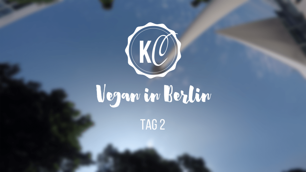 Vegan in Berlin Tag 2