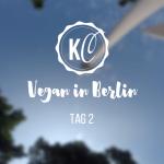 Vegan in Berlin Tag 2