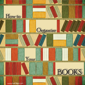 Get Yourself Organized 2013: How to Organize Your Books