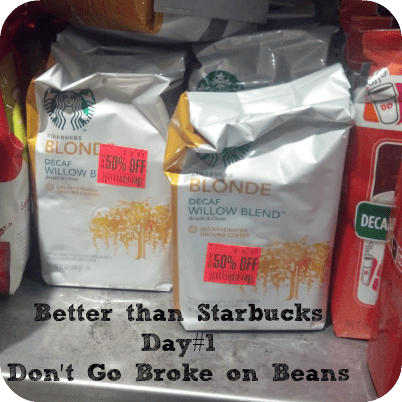 Better Than Starbucks- Day #1 Don't Go Broke on the Beans