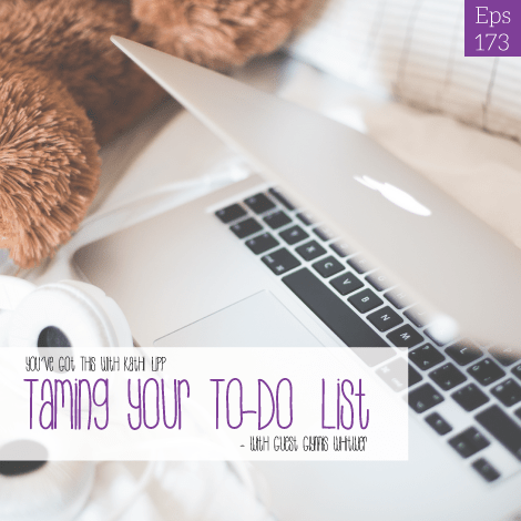 Episode #173-Taming the To-Do List with Glynnis Whitwer