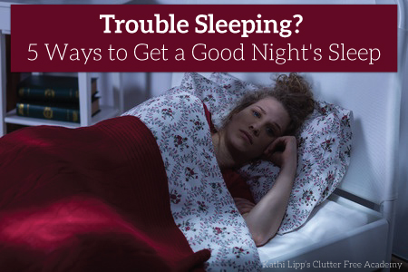 Trouble Sleeping? 5 Ways to Get a Good Night's Sleep