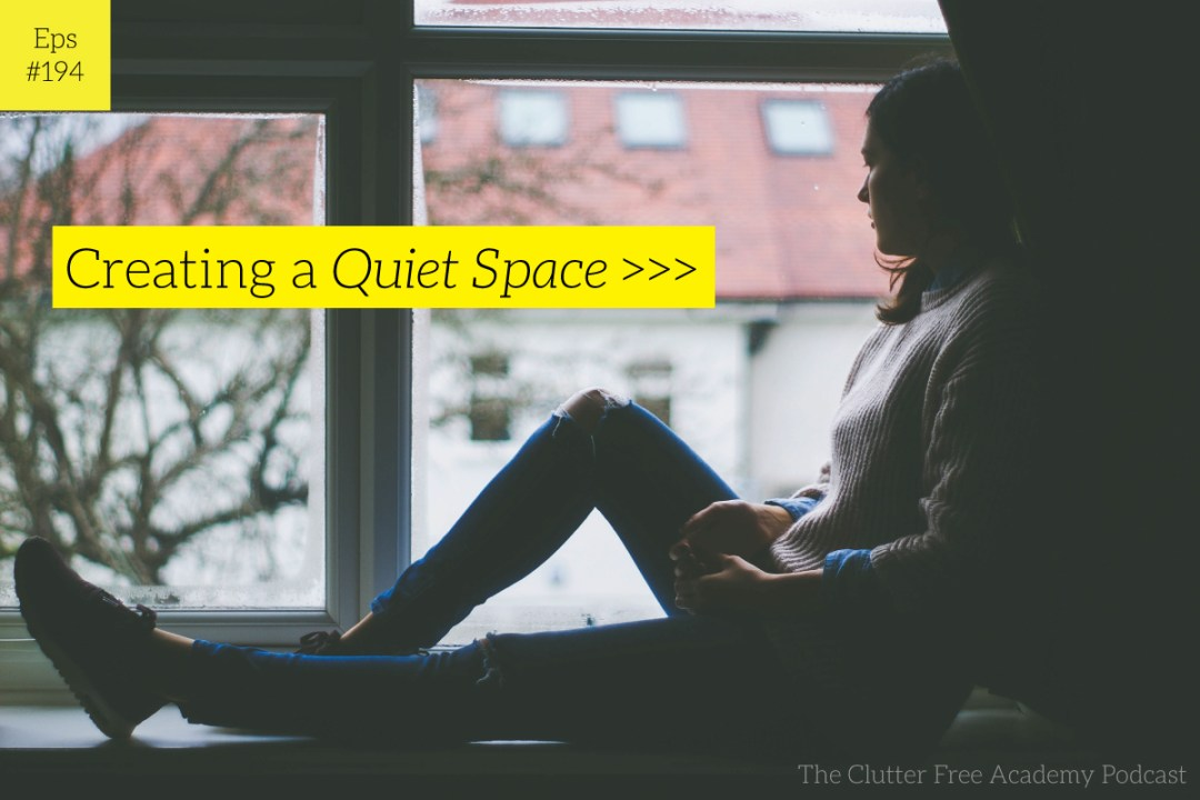 Episode #194-Creating a Quiet Time Space