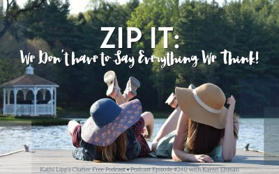Episode #240 – Zip It! We Don't have to Say Everything We Think!