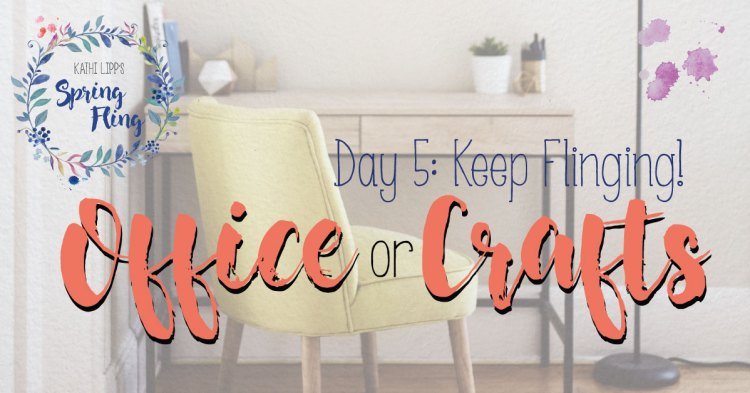Spring Fling Day #5: Organize the Office Area (Or Craft Room)