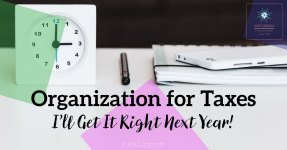 I'll Get It Right Next Year! ... Organization for Taxes