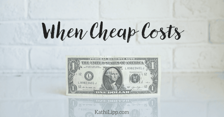 When Cheap Costs