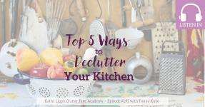 Episode #295: The Top 5 Ways to Declutter Your Kitchen