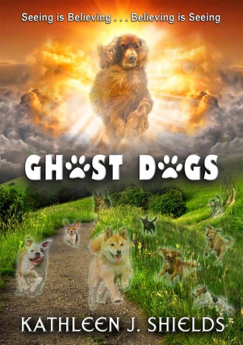 Ghost Dogs Book by Author Kathleen J. Shields