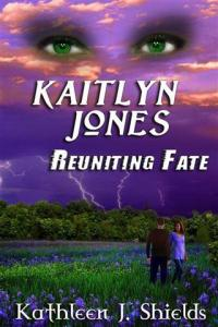 Kaitlyn Jones, Reuniting Fate #3 author kathleen j shields