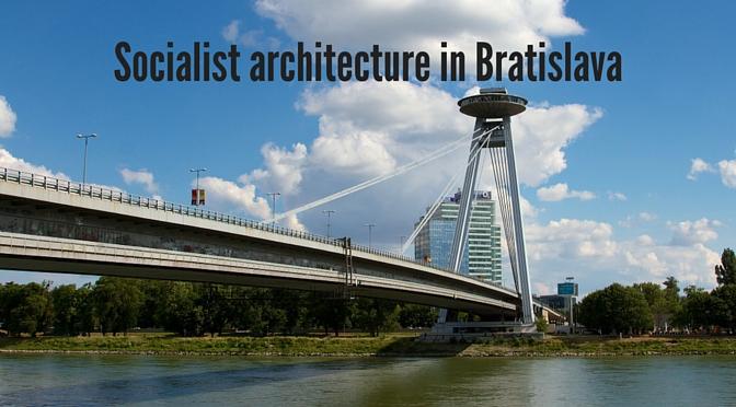 Socialist-era architecture in Bratislava, Slovakia