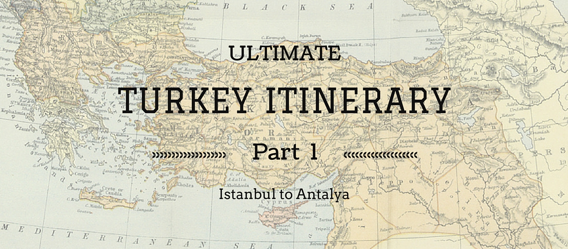 Ultimate Turkey itinerary: Istanbul to Georgia in two months – Part 1