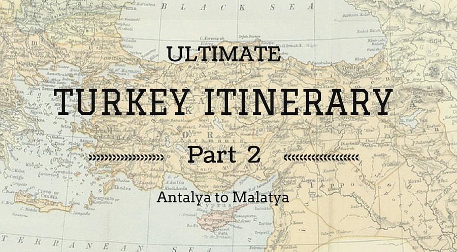Ultimate Turkey Itinerary Part 2