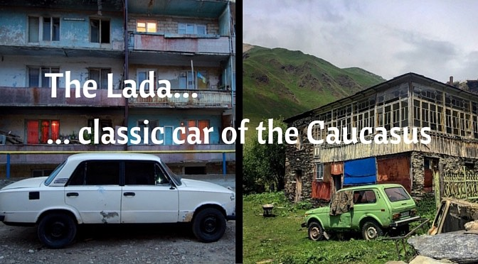 The Lada – Cleansing my demons in the Caucasus