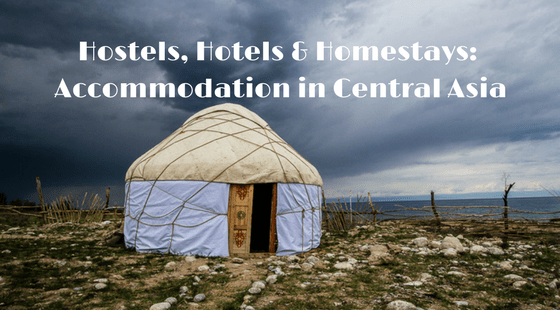 Recommended Hotels and Homestays in Central Asia