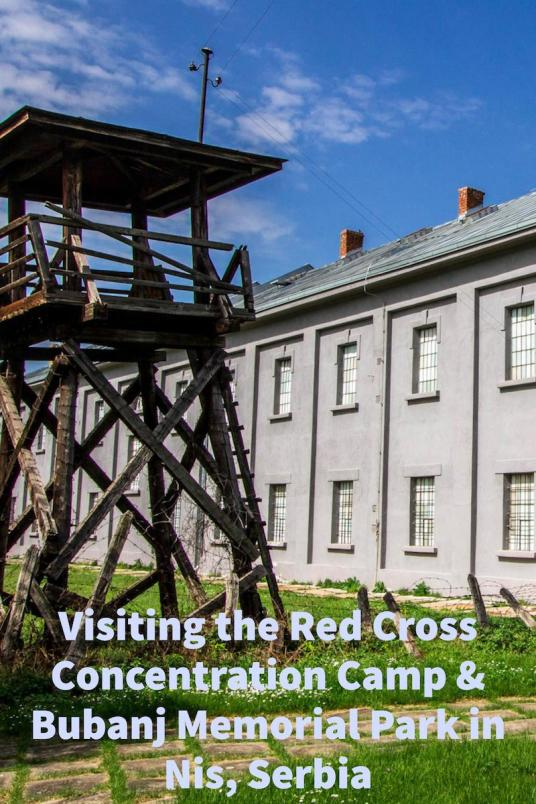 Visiting the Red Cross Concentration Camp & Bubanj Memorial Park in Nis, Serbia