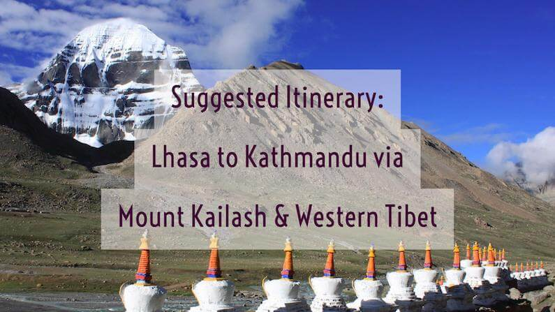 Suggested Itinerary: Lhasa to Kathmandu via Mount Kailash and Western Tibet