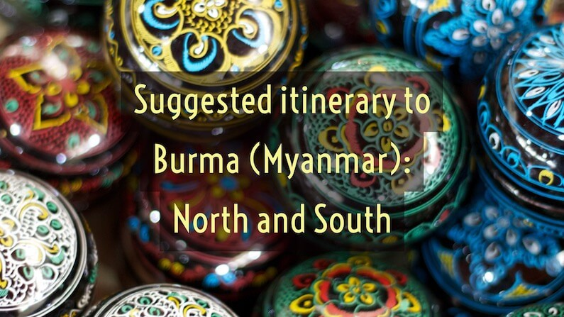 Suggested itinerary: Myanmar (Burma) North and South