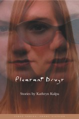 Pleasant Drugs by Kathryn Kulpa