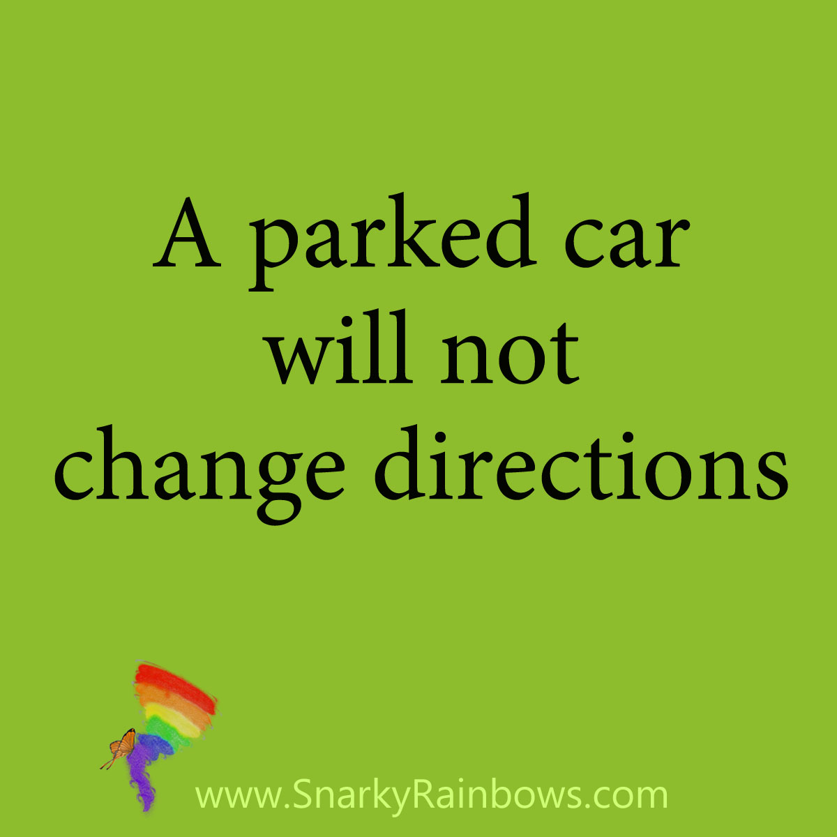 quote - a parked car will not change directions
