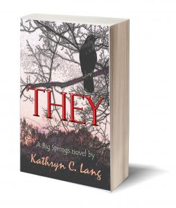THEY - a Big Springs novel by Kathryn C Lang