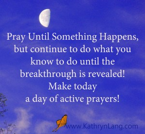 Quote of the Day - Pray Until Something Happens