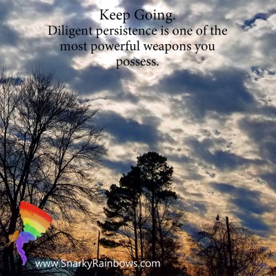 Keep going - diligent persistence