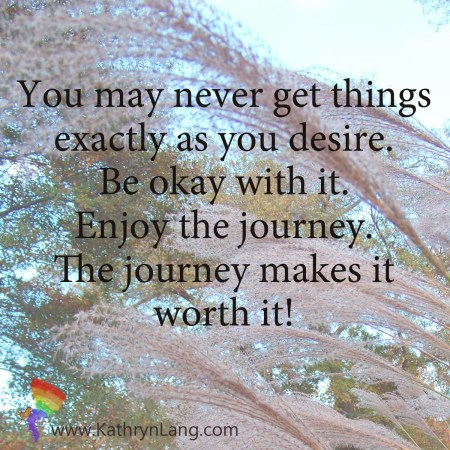Quote of the day - enjoy the journey