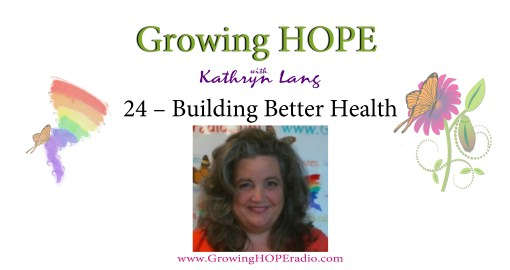 Growing HOPE daily - 24 - building better health