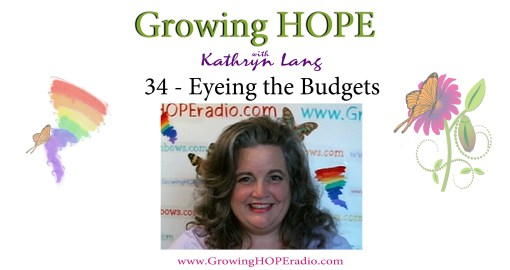 Growing HOPE Daily - 34 - Eyeing the Budgets