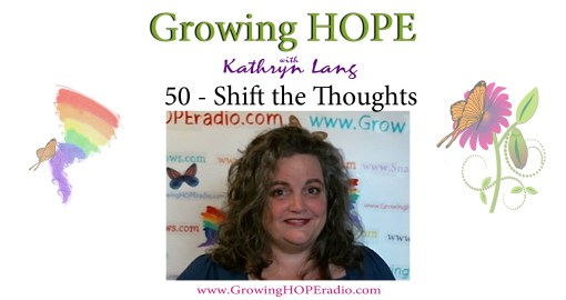 Growing HOPE daily - header - 50 - Shift the Thoughts