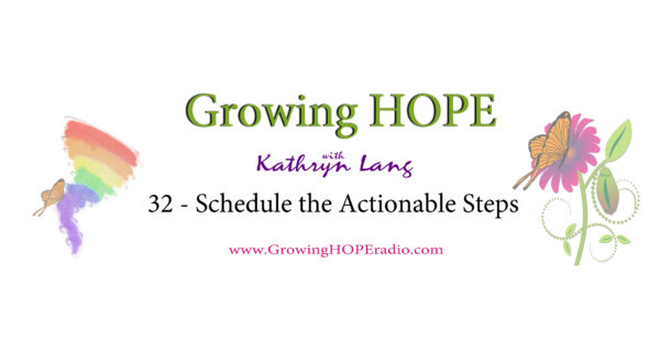 Growing HOPE Daily - 32 - actionable steps