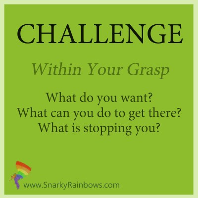 Challenge - November 1 - within your grasp